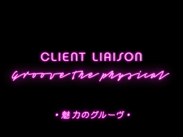 """Client Liaison """"Groove The Physical"""""""
